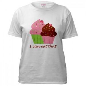 I Can Eat That Cupcake Shirt