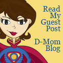 D-Mom Blog Guest Post