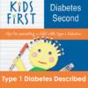Kids First, Diabetes Second Book: Type 1 Described