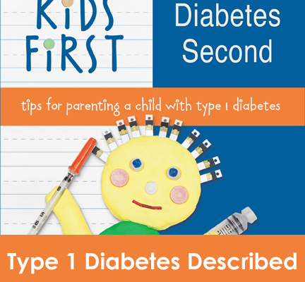 Kids First, Diabetes Second Book: Type 1 Described