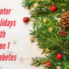 Winter Holidays With Diabetes