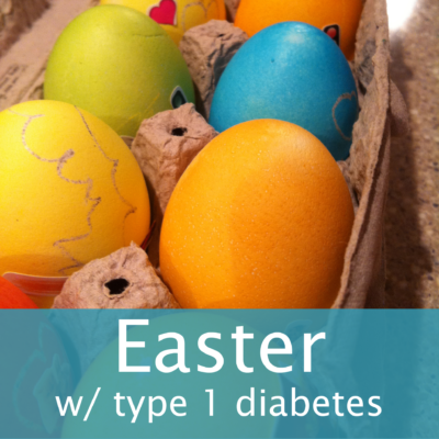 Easter with type one diabetes