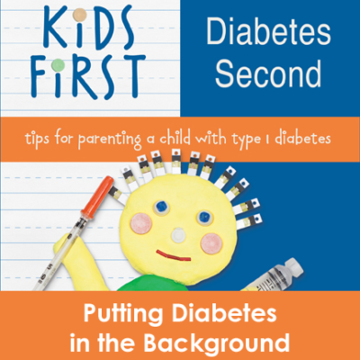 Kids First Diabetes Second Book Putting Diabetes in the Background