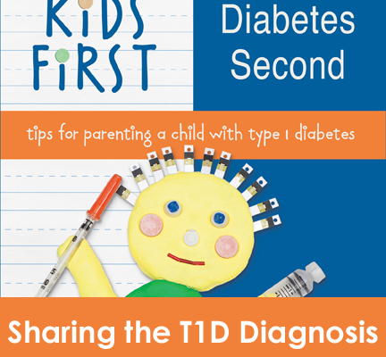 Kids First, Diabetes Second Book: Sharing the Diagnosis